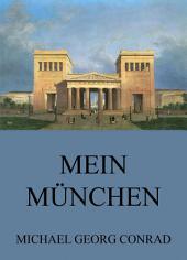 Mein München - Geschichten aus der Stadt: eBook Edition