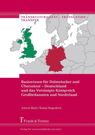 Basiswissen f  r Dolmetscher und   bersetzer     Deutschland und das Vereinigte K  nigreich Gro  britannien und Nordirland PDF