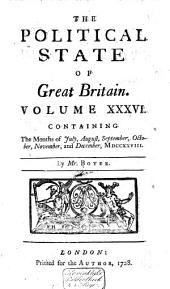 The Political State of Great Britain: Volume 36