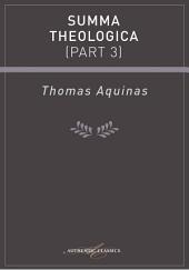 Summa Theologica: Part 3