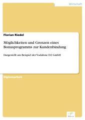 Möglichkeiten und Grenzen eines Bonusprogramms zur Kundenbindung: Dargestellt am Beispiel der Vodafone D2 GmbH