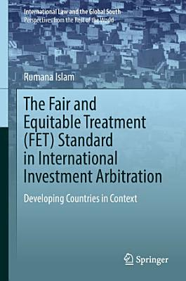 The Fair and Equitable Treatment  FET  Standard in International Investment Arbitration PDF