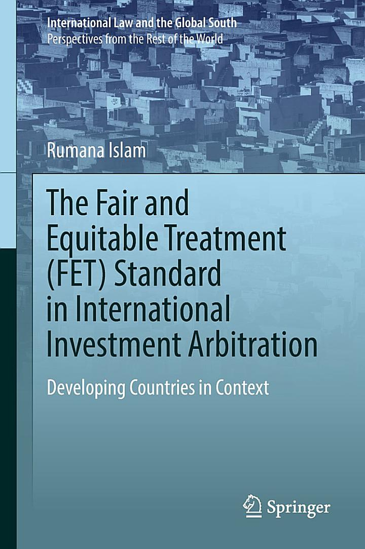 The Fair and Equitable Treatment (FET) Standard in International Investment Arbitration
