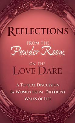Reflections From the Powder Room on the Love Dare PDF