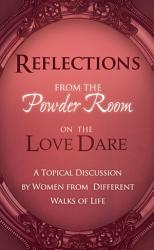 Reflections From The Powder Room On The Love Dare Book PDF