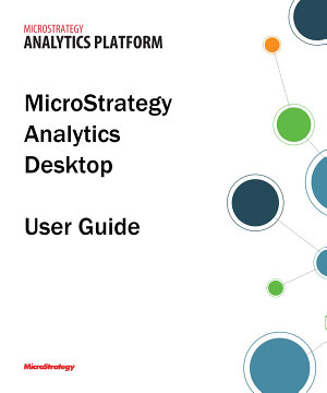 MicroStrategy Analytics Desktop User Guide PDF