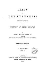 Béarn and the Pyrenees: A Legendary Tour of the Country of Henry Quatre, Volume 2