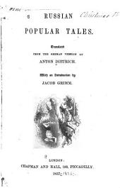 Russian Popular Tales: Tr. from the German Version of Anton Dietrich