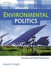 Environmental Politics: Domestic and Global Dimensions: Edition 6