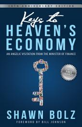 Keys to Heaven's Economy: An Angelic Visitation from the Minister of Finance