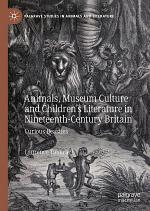 Animals, Museum Culture and Children's Literature in Nineteenth-Century Britain
