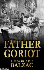 Father Goriot, Le Père Goriot: World Classics