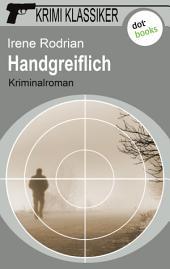 Krimi-Klassiker - Band 13: Handgreiflich