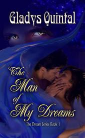 The Man of My Dreams: Book 1 in The Dream Series