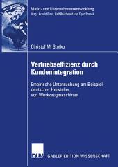 Vertriebseffizienz durch Kundenintegration: Empirische Untersuchung am Beispiel deutscher Hersteller von Werkzeugmaschinen