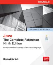 Java: The Complete Reference, Ninth Edition: Edition 9