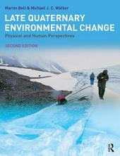 Late Quaternary Environmental Change: Physical and Human Perspectives, Edition 2