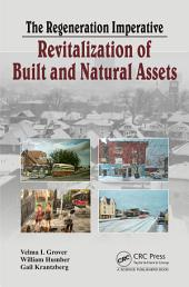 The Regeneration Imperative: Revitalization of Built and Natural Assets