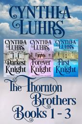 Thornton Brothers Medieval Time Travel Romance Books 1-3: Thornton Brothers Medieval Time Travel Romance