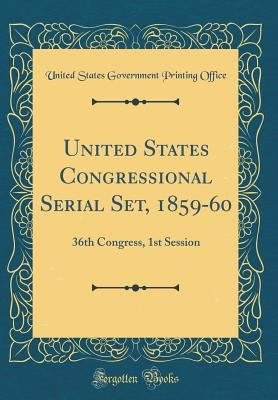 Download United States Congressional Serial Set  1859 60 Book