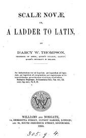 Scalæ novæ, or, A ladder to Latin