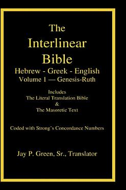 Interlinear Hebrew Greek English Bible with Strong s Numbers  Volume 1 of 3 Volumes PDF