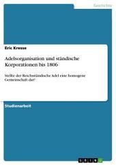Adelsorganisation und ständische Korporationen bis 1806: Stellte der Reichsständische Adel eine homogene Gemeinschaft dar?