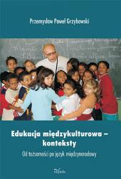 Edukacja międzykulturowa – konteksty: Od tożsamości po język międzynarodowy