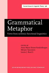 Grammatical Metaphor: Views from systemic functional linguistics