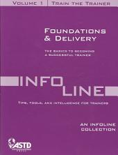 Train the Trainer Vol 1: Foundations & Delivery (An Infoline Collection ASTD): The Basics to Becoming a Successful Trainer