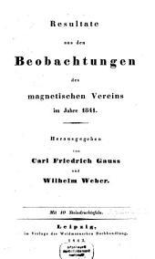 Resultate aus den Beobachtungen des Magnetischen Vereins: im Jahre .... 1841 (1843)