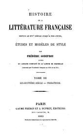Histoire de la littérature française depuis le XVIe siècle jusqu'à nos jours: études et modèles de style. Dix-huitième siècle - prosateurs