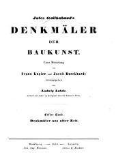 Denkmäler der Baukunst: Denkmäler aus alter Zeit, Band 1
