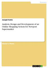 Analysis, Design and Development of an Online Shopping System for Newport Supermarket