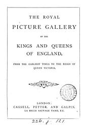 The royal picture gallery of the kings and queens of England