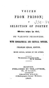 Voices from Prison: A Selection of Poetry, Written Within the Cell by Various Prisoners, with Biographical and Critical Notices