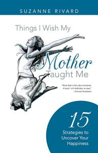 Things I Wish My Mother Taught Me Book