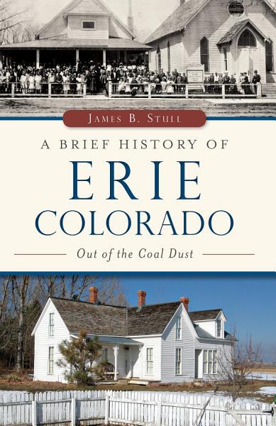 A Brief History Of Erie Colorado