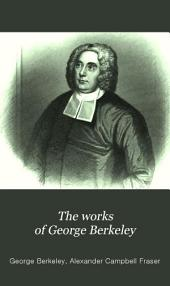The Works of George Berkeley ...
