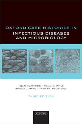 Oxford Case Histories in Infectious Diseases and Microbiology
