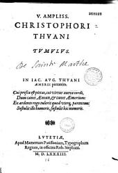 V. ampliss. Christophori Thuani Tumulus. In Iac. Aug. Thuani aemerii pietatem