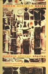 Under African Skies: Modern African Stories