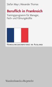Beruflich in Frankreich: Trainingsprogramm für Manager, Fach- und Führungskräfte