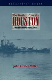 The Battle to Save the Houston: October 1944 to March 1945