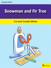 Snowman and Fir Tree: Cut and Create! Winter