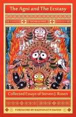 The Agni and the Ecstasy: Collected Essays of Steven J. Rosen
