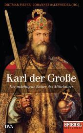 Karl der Große: Der mächtigste Kaiser des Mittelalters - Ein SPIEGEL-Buch