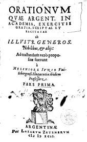 Orationum quae Argent. in Academia, exercitii gratia, scriptae et recitatae ab illustr. generos. nobilibus et alijs