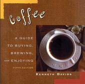 Coffee: A Guide to Buying, Brewing, and Enjoying, Fifth Edition, Edition 5