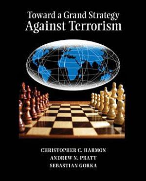 Toward a Grand Strategy Against Terrorism PDF